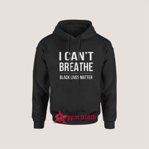 I Can't Breathe Black Lives Matter Hoodie for Unisex