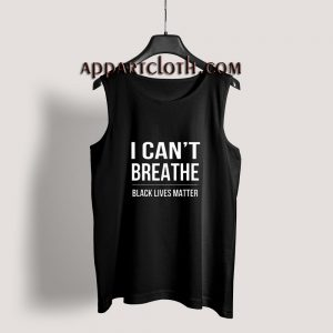 I Can't Breathe Black Lives Matter Tank Top for Unisex