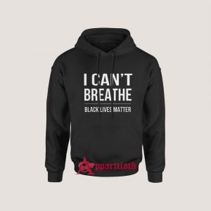 I Can't Breathe Black Lives Matter Hoodie for Unisex