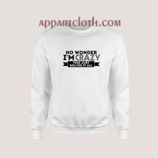 Naya Rivera No Wonder I'm Crazy Sweatshirt