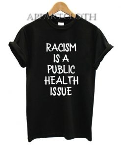 Racism Is A Public Health Crisis T-Shirt