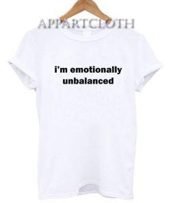 i'm emotionally unbalanced T-Shirt for Unisex
