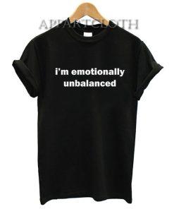 i'm emotionally unbalanced T-Shirt for Women's or Men's Size S, M, L, XL, 2XL