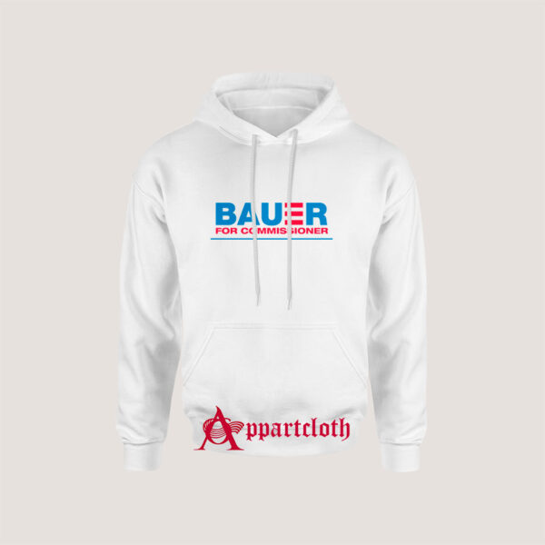 Bauer For Commissioner Hoodie
