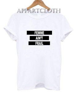 Femme Ain't Frail T-Shirt
