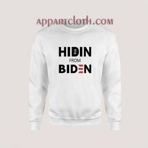 Hiden' from biden Sweatshirt