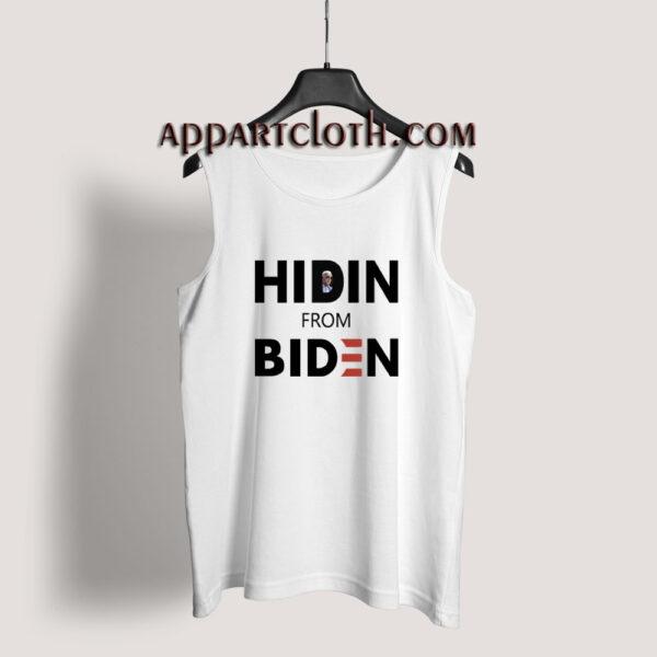 Hiden' from biden Tank Top