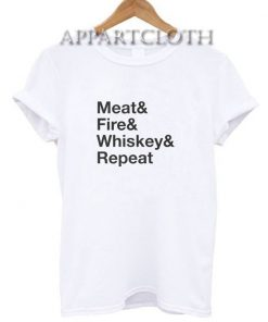 Meat Fire Whiskey Repeat T-Shirt for Unisex