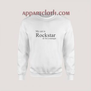 My Cat Is Rockstar And I'm A Manager Sweatshirt