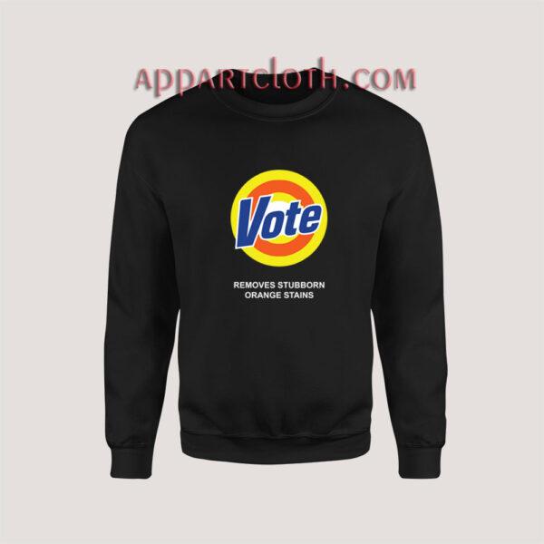 Vote Parody - Removes Stubborn Orange Stains Sweatshirt
