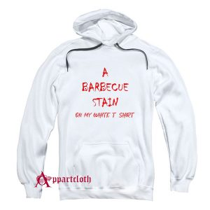 A Barbecue Stains Hoodie