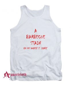 A Barbecue Stains Tank Top