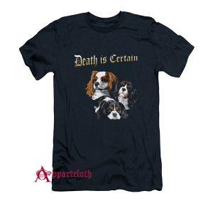 Death Is Certain T-Shirt
