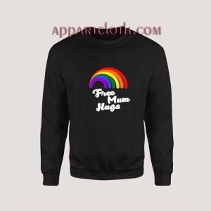 Free Mum Hugs Proud Mom LGBT Sweatshirt