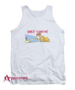 Garfield Annoy Someone Tank Top