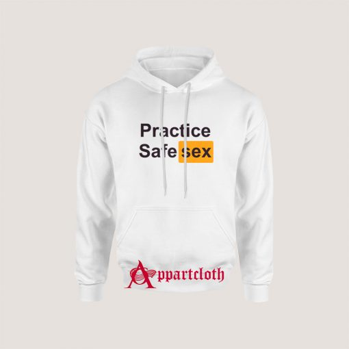 Practice Safe Sex Hoodie