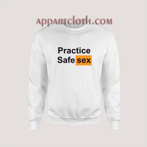 Practice Safe Sex Sweatshirt