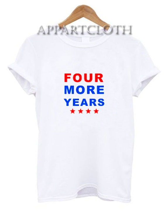 Trump Four More Years T-Shirt