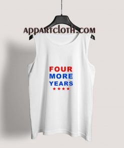 Trump Four More Years Tank Top