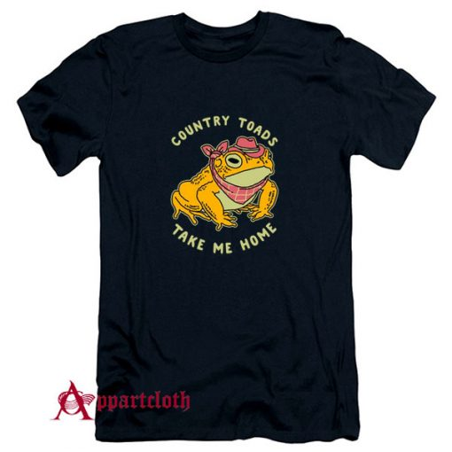 Country Toads Take Me Home T-Shirt