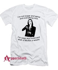 Morticia Addams Im Not Sugar And Spice And Everything Nice T-Shirt