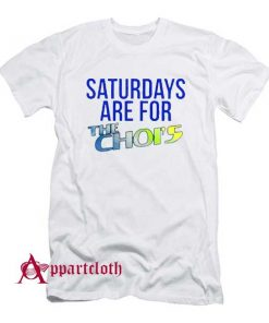 Saturday Are For The Choi's T-Shirt