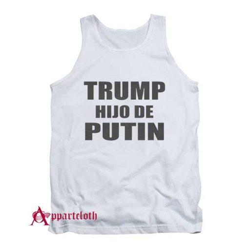 Trump Hijo De Putin Tank Top