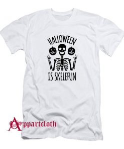 Halloween Is SkeleFUN T-Shirt