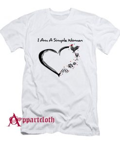 I Am A Simple Woman T-Shirt
