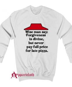 Never pay full price for late pizza Sweatshirt