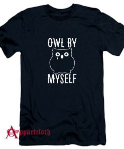 Owl By Myself T-Shirt