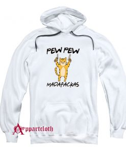 Funny Cat Kitten Quote Cats Pew Pew Madafakas Hoodie