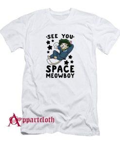See You Space Meowboy Cowboy Bebop T-Shirt