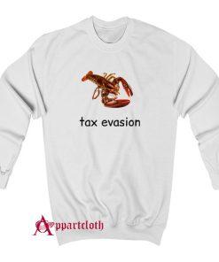 Tax Evasion Sweatshirt