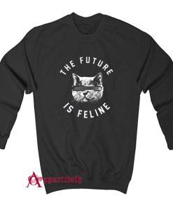 The Future Is Feline Sweatshirt