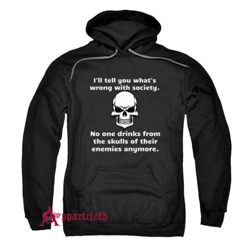 Wrong Society Drink From The Skull of Your Enemies Hoodie