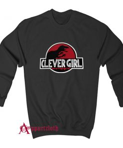 Clever Girl Velociraptor Dinosaur Parody Sweatshirt