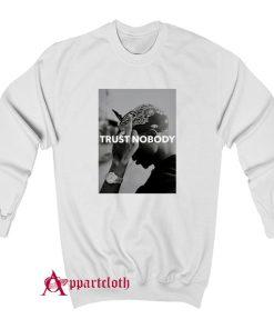 Tupac Trust No Body Sweatshirt