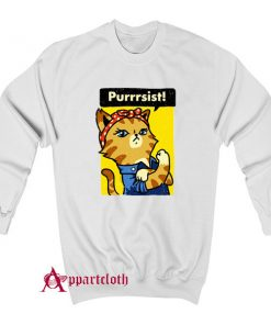 Purrrsist! Resist Persist Pussy Cat Funny Swaetshirt