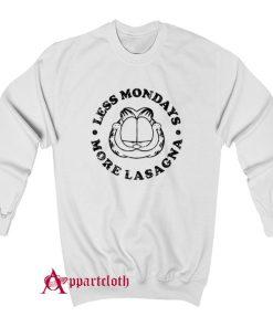 Less Mondays More Lasagna Sweatshirt