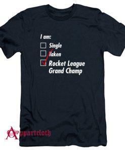 Single Taken Grand Champ T-Shirt