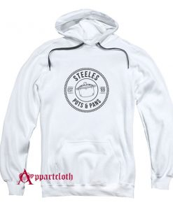 Steeles Pots and Pans Hoodie