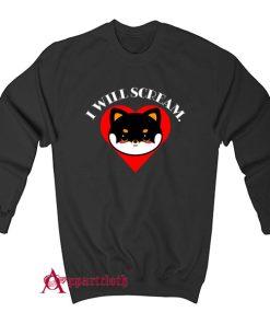 Shiba Scream I will Scream Sweatshirt