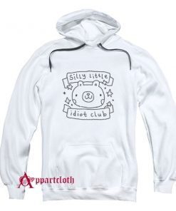 Silly Little Idiot Club Hoodie