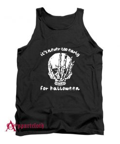 Horror Skull its never too early Tank Top